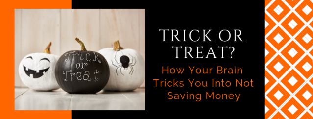 Trick or Treat_ How brain tricks you into not saving money image for landing page